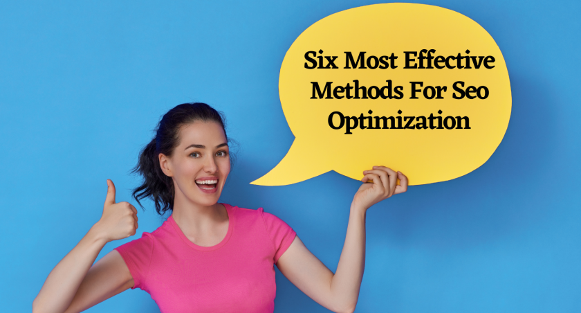 Six Most Effective Methods For Seo Optimization